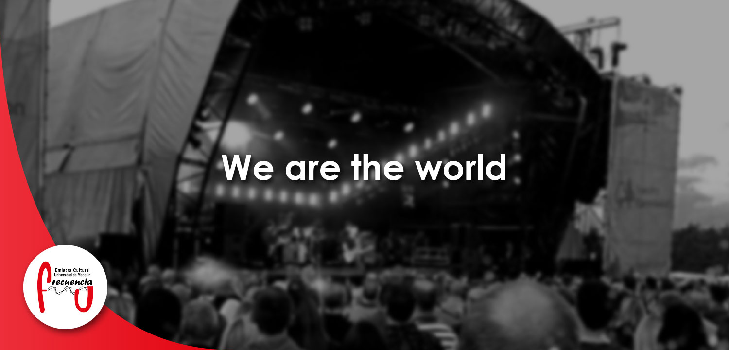 We are the world - Radio - Frecuencia U - Universidad de Medellín