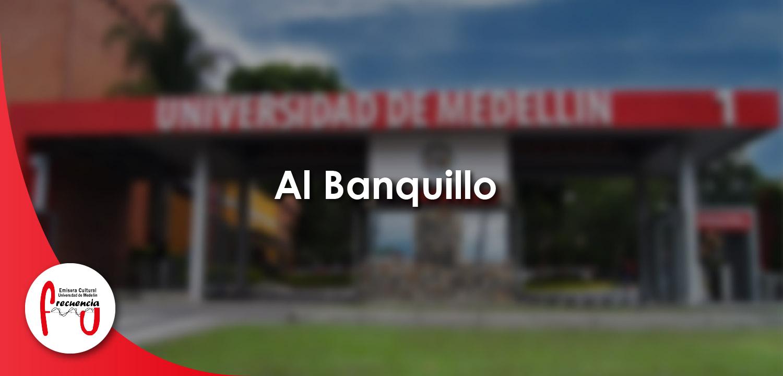 Al Banquillo - Radio - Frecuencia U - Universidad de Medellín